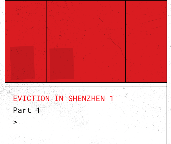 EVICTION IN SHENZHEN: PART 1