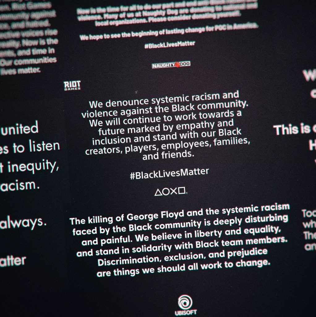 The image with boilerplate (texts in white against a black background) published by the game industry in support of BLM. One reads 'We denounce systemic racism and violence against the Black community. We will continue to work towards a future marked by empathy and inclusion and stand with our Black creators, players, employees, families, and friends. #BlackLivesMatter'