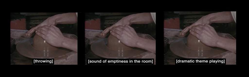 Screen capture of 3 videos playing side by side, each individual video shows a pair of hands shaping brown clay pottery on wheel. Each individual video has white subtitles on a black background- the video on the left reads [throwing],  the middle video reads [sound of emptiness in the room], the video on the right reads[dramatic theme playing]. All three videos are on black box.